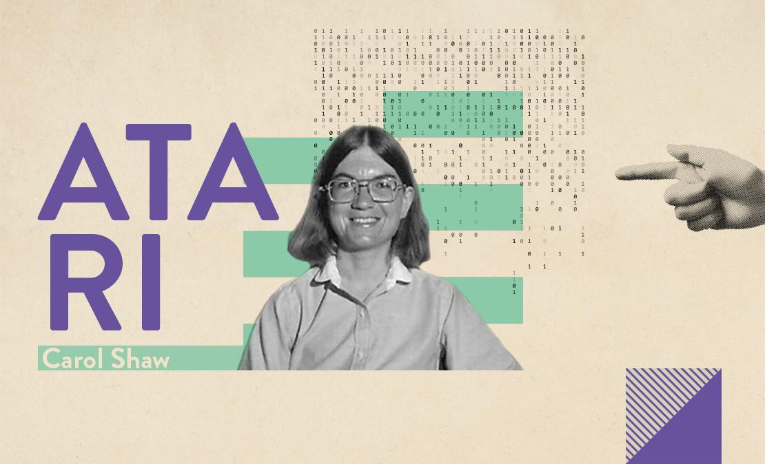 Mulheres que transformaram o mundo da tecnologia | Carol Shaw | Westwing